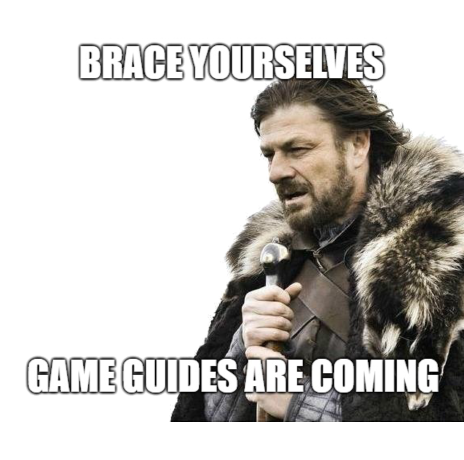 Game Guides Coming Up